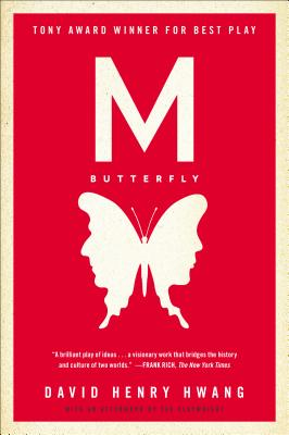M. Butterfly: With an Afterword by the Playwright, Hwang, David Henry