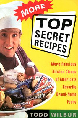 Image for More Top Secret Recipes : More Fabulous Kitchen Clones of Americas Favorite Brand-Name Foods