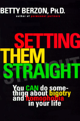 Image for SETTING THEM STRAIGHT : YOU CAN DO SOMETHING ABOUT BIGOTRY AND HOMOPHOBIA IN YOUR LIFE