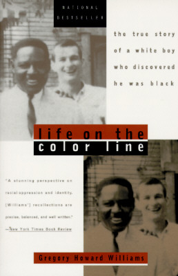 Life on the Color Line: The True Story of a White Boy Who Discovered He Was Black, Williams, Gregory Howard
