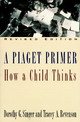 Image for A Piaget Primer: How a Child Thinks; Revised Edition
