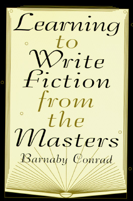 Image for Learning to Write Fiction from the Masters