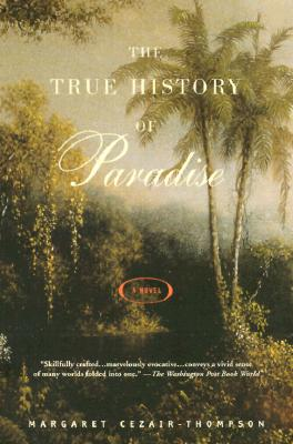Image for TRUE HISTORY OF PARADISE A NOVEL