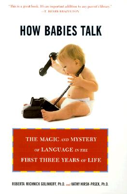 Image for How Babies Talk: The Magic and Mystery of Language in the First Three Years of Life