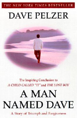A Man Named Dave: A Story of Triumph and Forgiveness, Pelzer, David