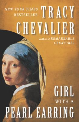 Girl With a Pearl Earring: A Novel, Chevalier, Tracy