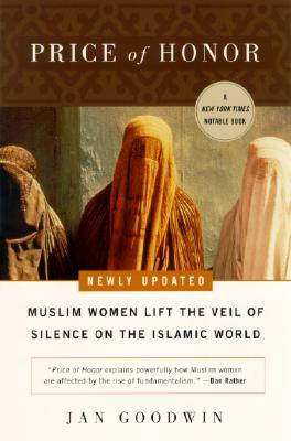 Image for Price of Honor: Muslim Women Lift the Veil of Silence on the Islamic World