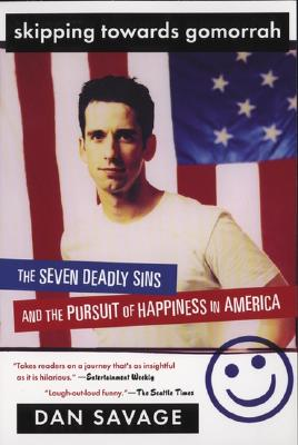 Image for Skipping Towards Gomorrah: The Seven Deadly Sins and the Pursuit of Happiness in America