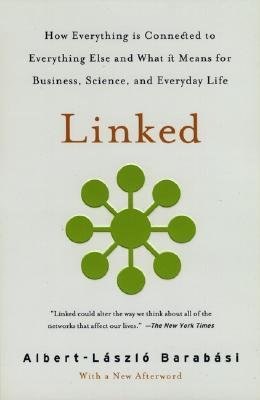 Image for Linked: How Everything Is Connected to Everything Else and What It Means for Business, Science, and Everyday Life