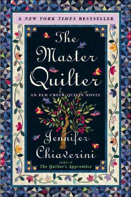 The Master Quilter (Elm Creek Quilts Series #6), Jennifer Chiaverini