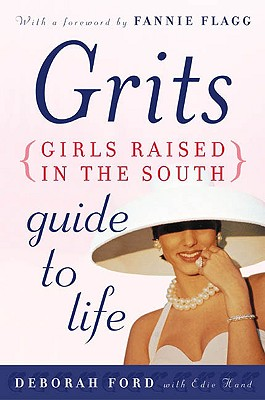 GRITS GIRLS RAISED IN THE SOUTH, FORD, DEBORAH