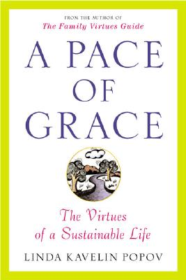 Image for A Pace of Grace: The Virtues of a Sustainable Life