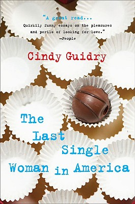 The Last Single Woman in America, Guidry, Cindy