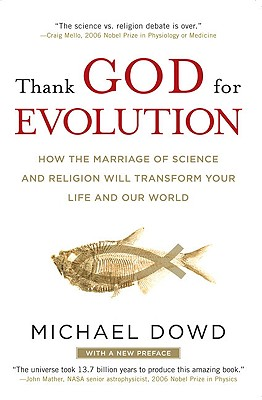 Image for Thank God for Evolution: How the Marriage of Science and Religion Will Transform Your Life and Our World
