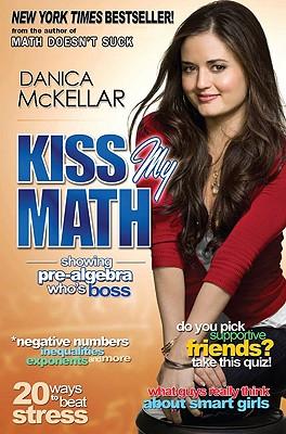 KISS MY MATH, DANICA MCKELLAR