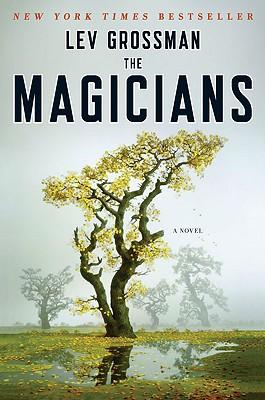 The Magicians: A Novel (Magicians Trilogy), Grossman, Lev