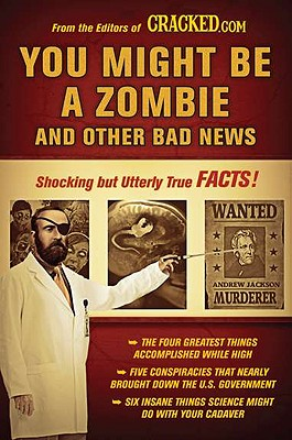 Image for You Might Be a Zombie and Other Bad News: Shocking but Utterly True Facts