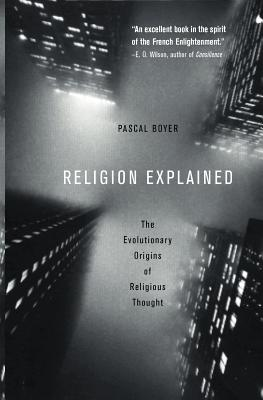 Image for Religion Explained: The Evolutionary Origins of Religious Thought