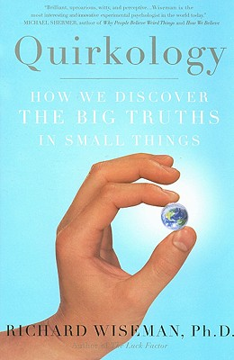 Image for Quirkology: How We Discover the Big Truths in Small Things