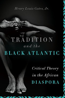 Image for Tradition and the Black Atlantic: Critical Theory in the African Diaspora