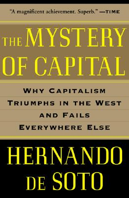 Image for Mystery of Capital: Why Capitalism Triumphs in the West and Fails Everywhere Els