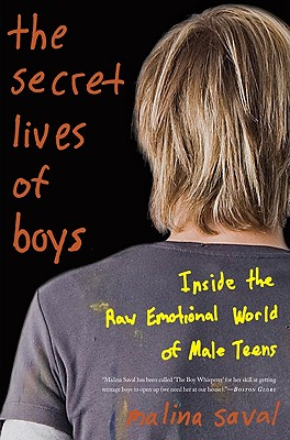 Image for The Secret Lives of Boys: Inside the Raw Emotional World of Male Teens