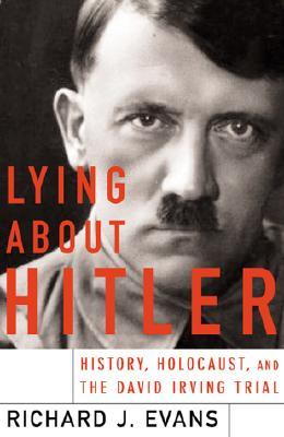 Image for Lying About Hitler: History, Holocaust, and The David Irving Trail