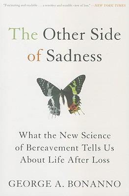 Image for The Other Side of Sadness: What the New Science of Bereavement Tells Us About Life After Loss