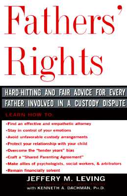 Image for Fathers' Rights: Hard-Hitting and Fair Advice for Every Father Involved in a Custody Dispute
