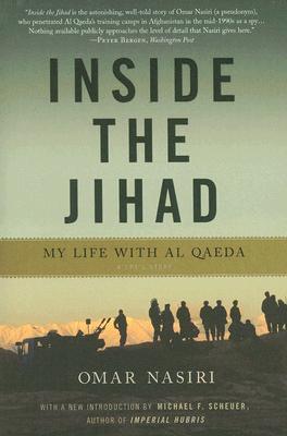 Inside the Jihad: My Life with Al Qaeda, Nasiri, Omar