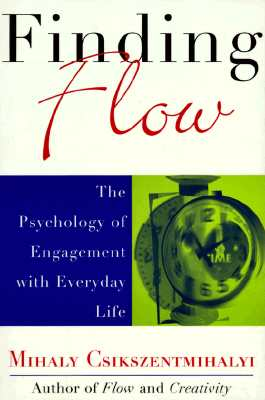 Finding Flow: The Psychology of Engagement with Everyday Life (Masterminds Series), Csikszentmihalyi, Mihaly