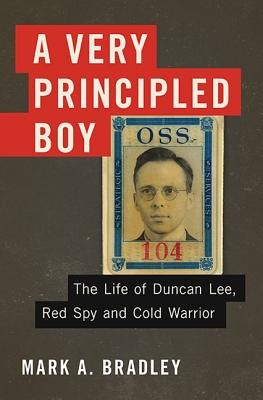 Image for Very Principled Boy: The Life of Duncan Lee, Red Spy and Cold Warrior