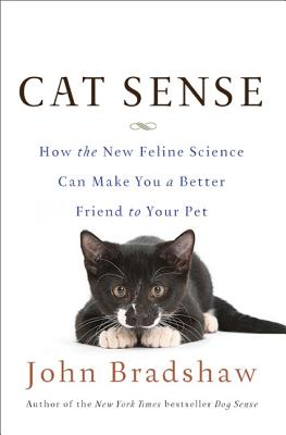 Image for Cat Sense: How the New Feline Science Can Make You a Better Friend to Your Pet