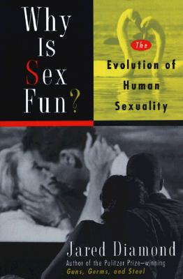 Why Is Sex Fun?: The Evolution Of Human Sexuality (Science Masters), Diamond, Jared