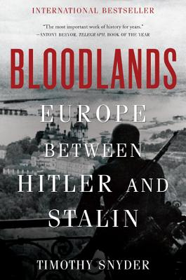 Bloodlands: Europe Between Hitler and Stalin, SNYDER, Timothy