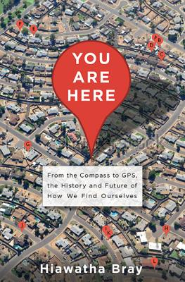 Image for You Are Here: From the Compass to GPS, the History and Future of How We Find Ourselves