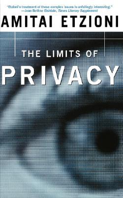 """The Limits Of Privacy, """"Etzioni, Amitai"""""""