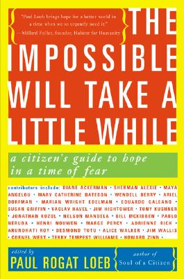 The Impossible Will Take a Little While: A Citizen's Guide to Hope in a Time of Fear, Loeb, Paul Rogat