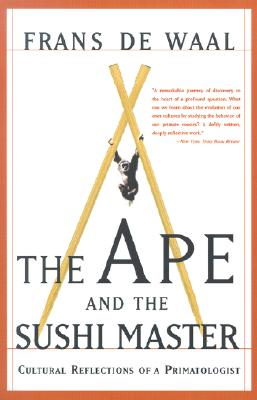 The Ape And The Sushi Master: Cultural Reflections Of A Primatologist, De Waal, Franz