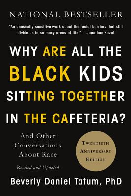 Image for WHY ARE ALL THE BLACK KIDS SITTING TOGETHER IN THE CAFETERIA?: AND OTHER CONVERSATIONS ABOUT RACE
