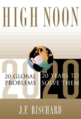 Image for High Noon: 20 Global Problems, 20 Years To Solve Them