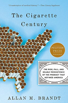 Image for Cigarette Century: The Rise, Fall, and Deadly Persistence of the Product That Defined America