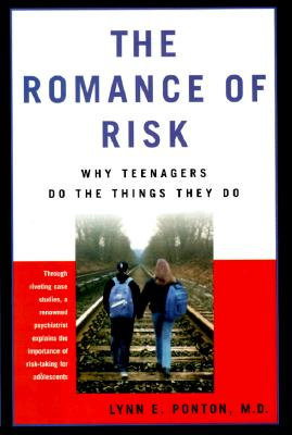 Image for The Romance Of Risk: Why Teenagers Do The Things They Do