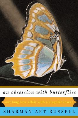 Image for An Obsession With Butterflies: Our Long Love Affair With A Singular Insect