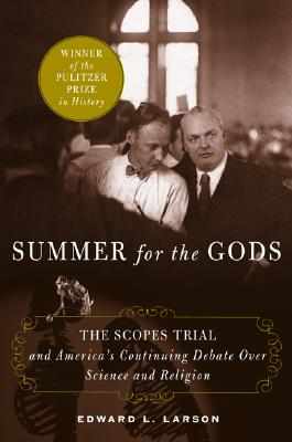 Image for Summer for the Gods: The Scopes Trial and America's Continuing Debate overScience and Religion