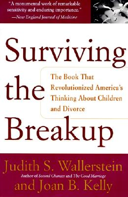 Surviving the Breakup : How Children and Parents Cope With Divorce, Wallerstein,Judith S./Kelly,Joan B.