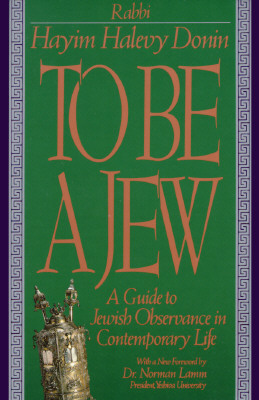 Image for To Be A Jew: A Guide To Jewish Observance In Contemporary Life