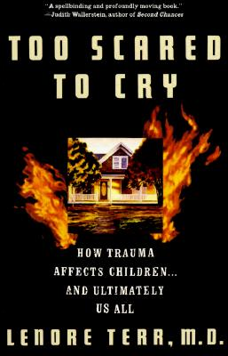 Image for Too Scared to Cry: Psychic Trauma in Childhood