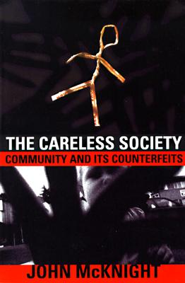 Image for The Careless Society: Community And Its Counterfeits