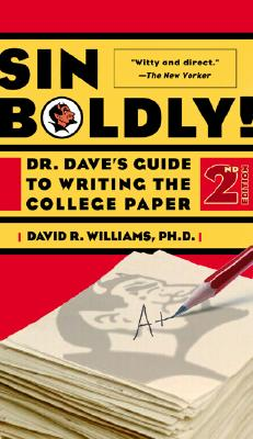 Sin Boldly!: Dr. Dave's Guide To Writing The College Paper, Williams, Dave